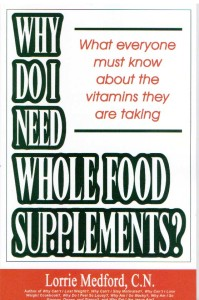 Why Do I Need Whole Food Supplements